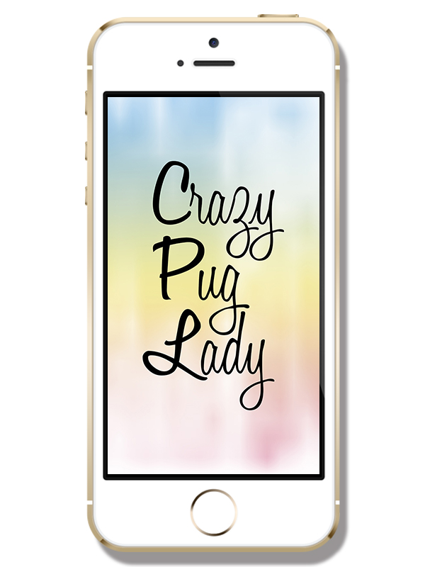 Crazy Pug Lady Phone Wallpaper | www.thepugdiary.com