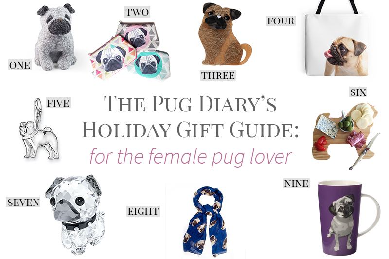 Holiday Gift Guide for Pugs: The Female Pug Lover | www.thepugdiary.com